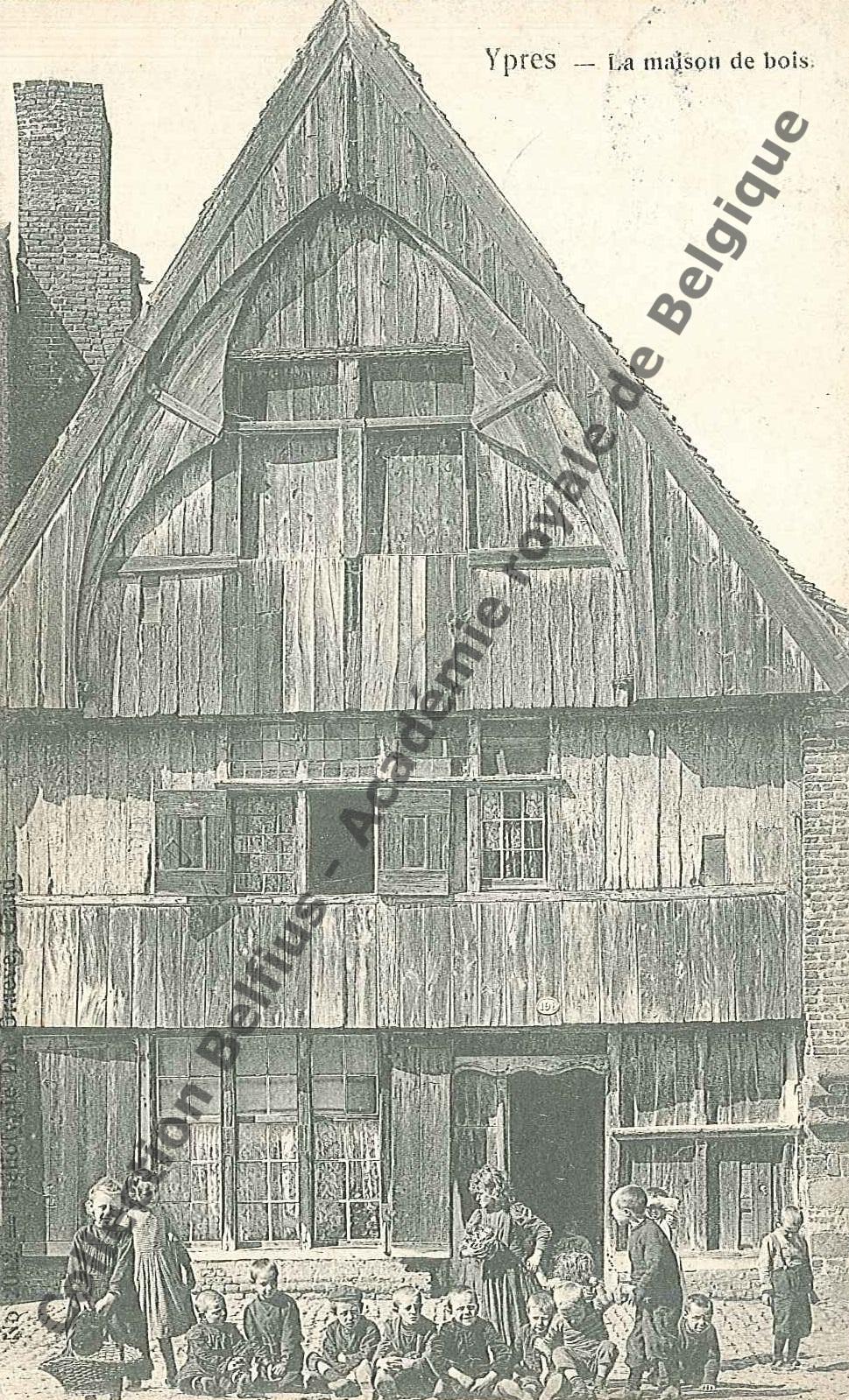 ypres la maison de bois cartes postales les tr sors de l 39 acad mie royale de belgique. Black Bedroom Furniture Sets. Home Design Ideas